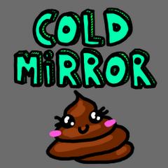 Coldmirror Coldmirror Wiki